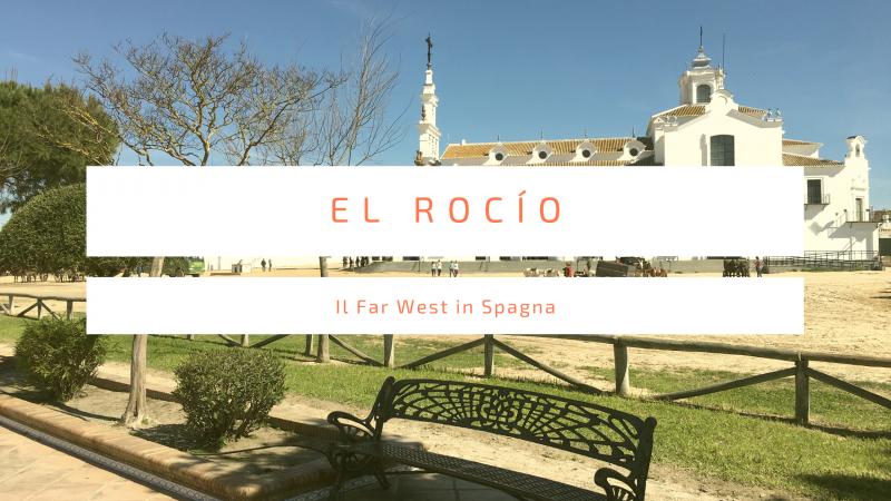 El Rocío, un viaggio tra natura e Far West