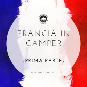Francia in Camper – prima parte