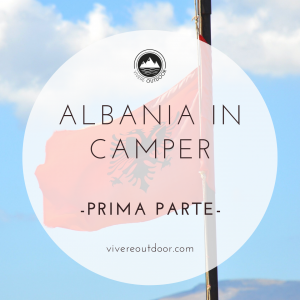 Albania in camper – prima parte